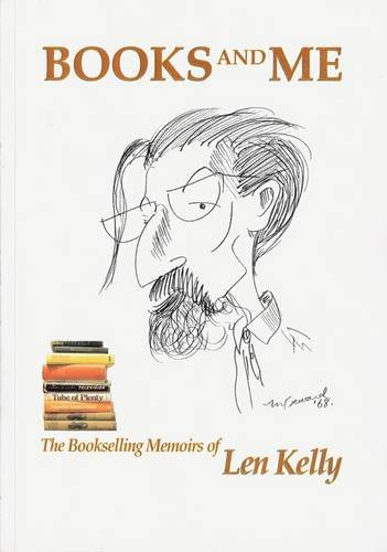 9781903053256: Books and Me: The Bookselling Memoirs of Len Kelly