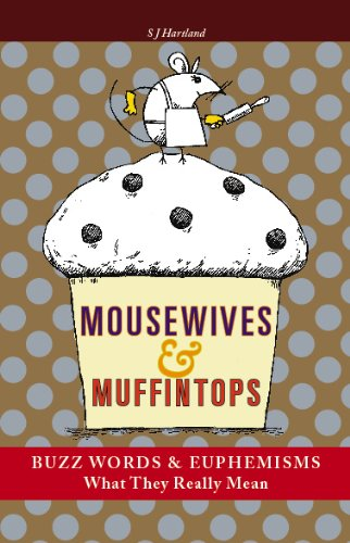 9781903056332: Mousewives and Muffintops: Euphemisms and Buzzwords for Today