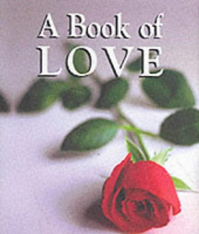 9781903059289: A Book of Love (Little Books of Quotations)