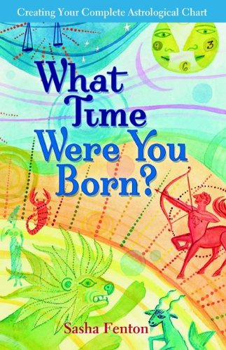 9781903065365: What Time Were You Born?: Creating Your Complete Astrological Chart