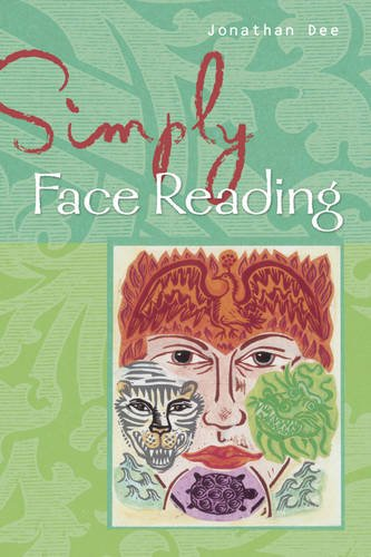 Simply Face Reading: Every Face Tells a Story (1903065437) by Jonathan Dee
