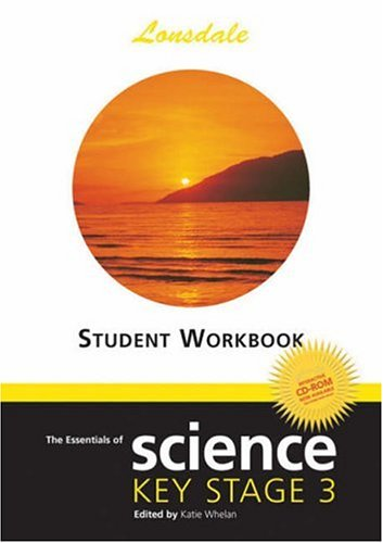 The Essentials of Science: Key Stage 3: Student Worksheets (Science Revision Guide): Key Stage 3: ...
