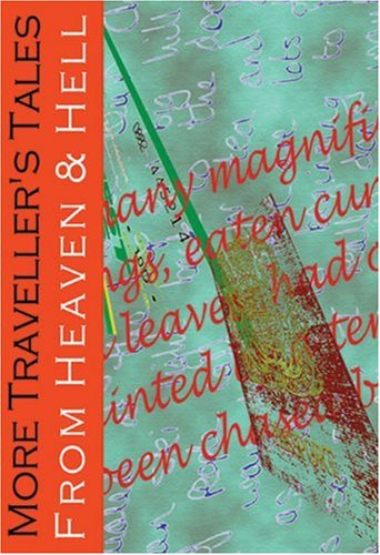 More Traveller's Tales From Heaven & Hell