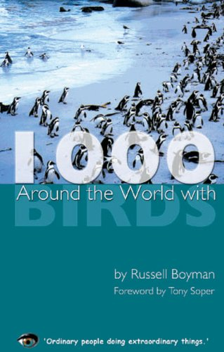 Around the World With 1000 Birds: Russell Boyman
