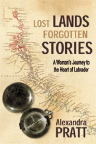 9781903070369: Lost Lands Forgotten Stories: A Woman's Journey to the Heart of Labrador