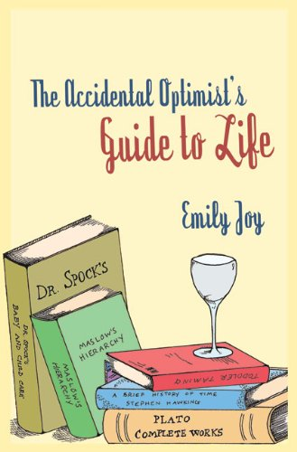 The Accidental Optimist's Guide to Life: Joy, Emily