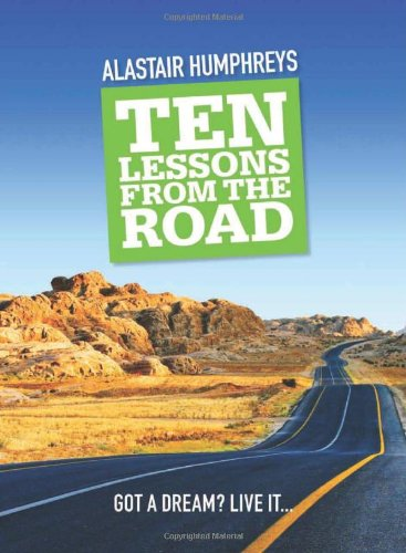 Ten Lessons from the Road: Humphreys, Alastair