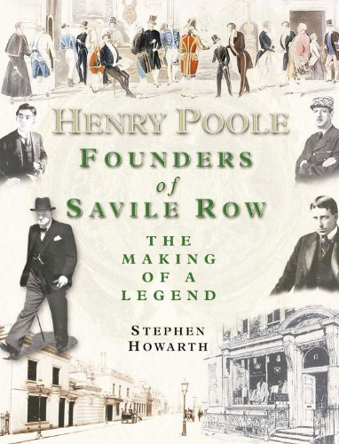 Henry Poole: Founders of Savile Row -: Stephen Howarth
