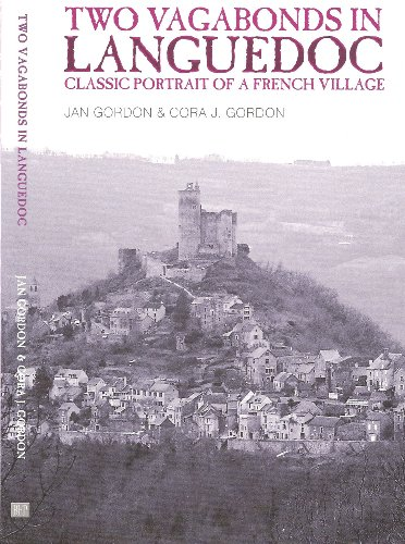 Two Vagabonds in Languedoc: Classic Portrait of a French Village: Jan Gordon, Cora J.Gordon