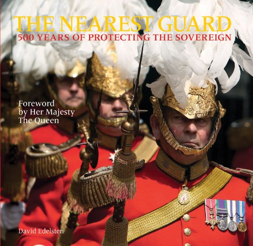 9781903071267: The Nearest Guard: 500 Years of Protecting the Sovereign