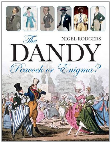 The Dandy: Peacock or Enigma?: Rodgers, Nigel