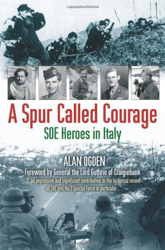9781903071359: A Spur Called Courage: SOE Heroes in Italy