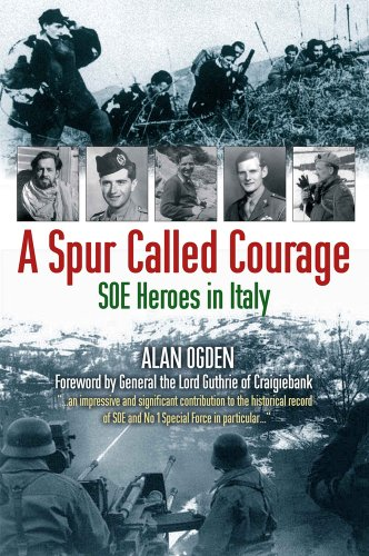 9781903071625: A Spur Called Courage: SOE Heroes In Italy