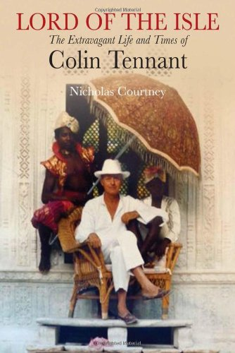 9781903071649: Lord of the Isle: The Extravagant Life and Times of Colin Tennant