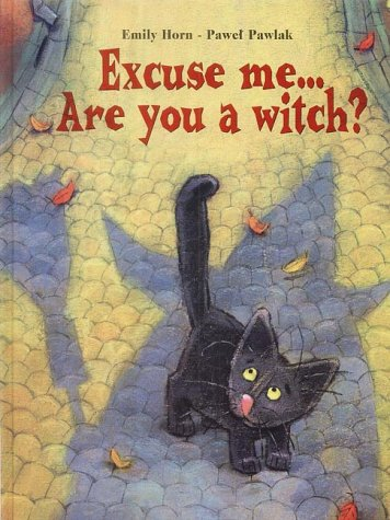 9781903078693: Excuse Me, are You a Witch?