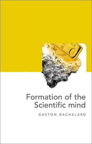 The Formation of the Scientific Mind (1903083230) by Gaston Bachelard