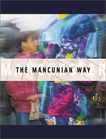 The Mancunian Way : Manchester: Ben Stebbing; Jane