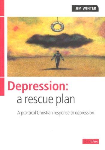 Depression: A Rescue Plan: Jim Winter, Winter Winter
