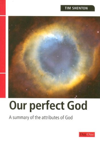 9781903087770: Our perfect God: A summary of the attributes of God