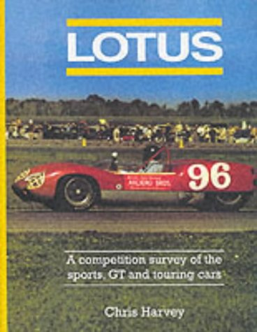 Lotus (A competition survey of the sports, GT and touring cars.) (1903088011) by Harvey, Chris