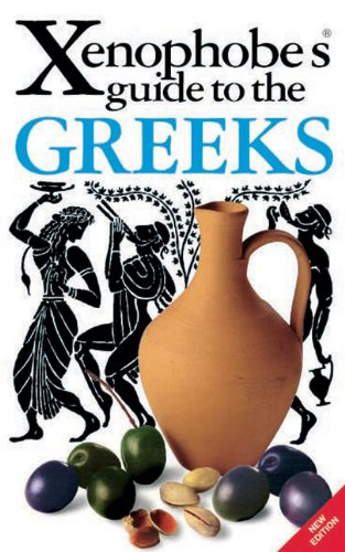 9781903096321: The Xenophobe's Guide to the Greeks (Xenophobe's Guides)