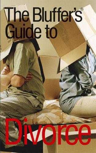 9781903096444: The Bluffer's Guide to Divorce: Bluff Your Way in Divorce (Bluffer's Guides - Oval Books)