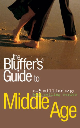 9781903096994: The Bluffer's Guide to Middle Age (Bluffer's Guides)