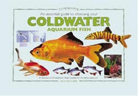 9781903098059: An Essential Guide to Choosing Your Coldwater Aquarium Fish: A Detailed Survey of over 50 Coldwater Fish Suitable for a First Collection (Tankmaster Series)