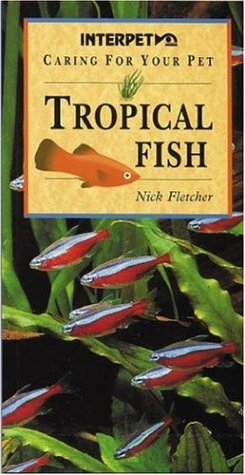 Tropical Fish (Caring for Your Pet): Fletcher, Nick