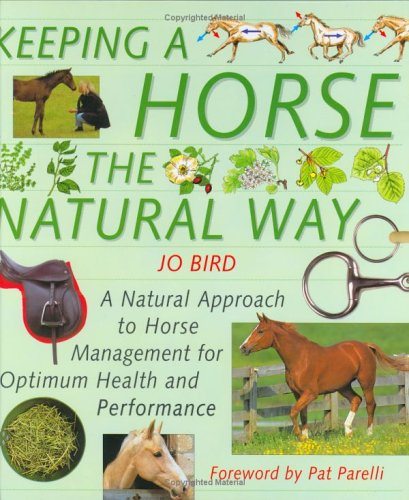 9781903098431: Keeping a Horse the Natural Way: A Natural Approach to Horse Management for Optimum Health and Performance