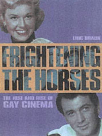 9781903111109: Frightening the Horses: Gay Icons of the Cinema