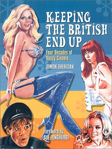 9781903111215: Keeping the British End Up: Four Decades of Saucy Cinema