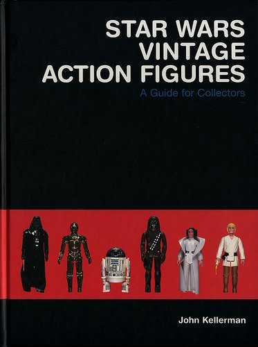Star Wars Vintage Action Figures: A Guide for Collectors (1903111307) by John Kellerman