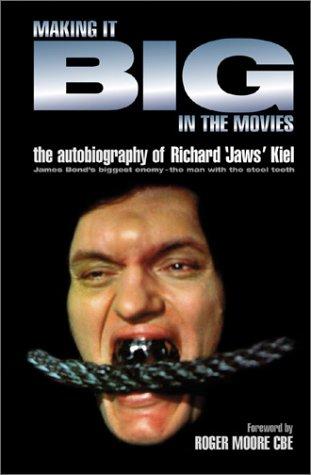 Making It Big in the Movies: Kiel, Richard