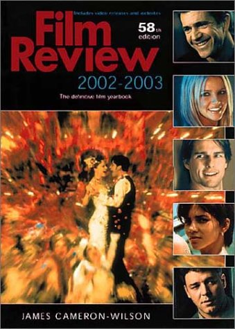 Film Review 2002-2003: The Definitive Film Yearbook: Cameron-Wilson, James