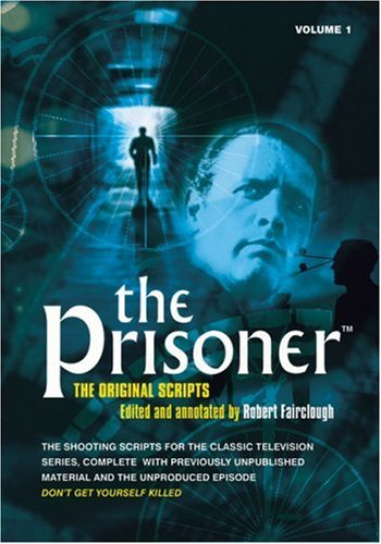 9781903111765: The Prisoner: The Original Scripts Volume 1