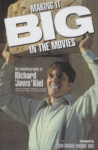Making it Big in the Movies: The: Richard Kiel