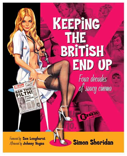 9781903111925: Keeping the British End Up: Four Decades of Saucy Cinema