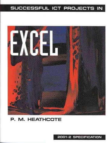 Successful ICT Projects in Excel: Heathcote, P.M.