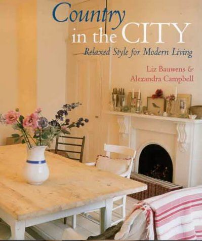 9781903116074: Country in the City: Relaxed Style for Modern Living