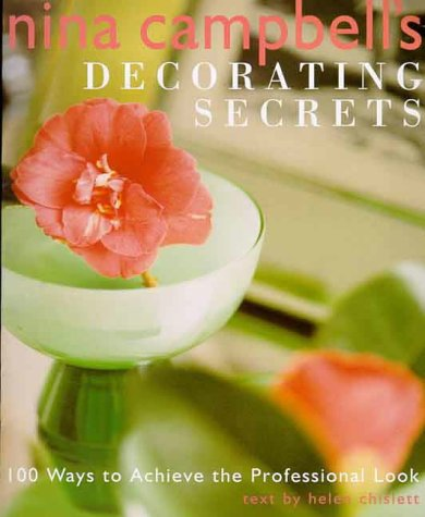 9781903116081: Nina Campbell's Decorating Secrets: 100 Ways to Achieve the Professional Look
