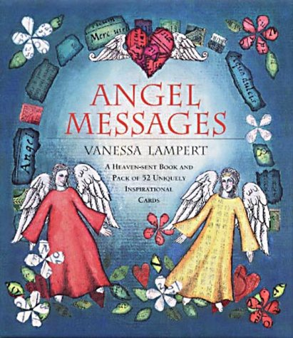 Angel Messages: A Heaven-sent Book and Pack of 52 Uniquely Inspirational Cards: Lampert, Vanessa