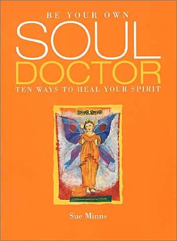 9781903116210: Be Your Own Soul Doctor: Ten Ways to Heal Your Spirit