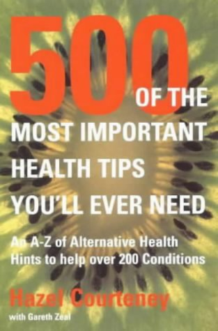 500 of the Most Important Health Tips You'll Ever Need: Courteney, Hazel