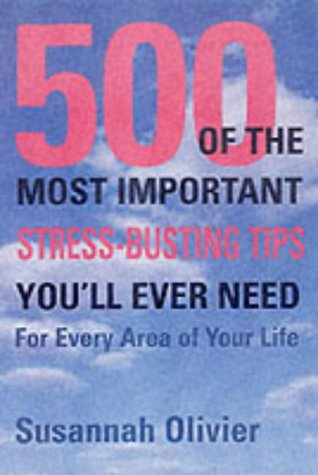9781903116487: The 500 of the Most Important Stress-busting Tips You'll Ever Need