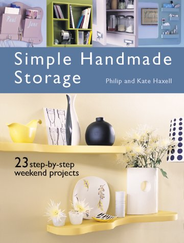 9781903116685: Simple Handmade Storage: 23 Step-by-step Weekend Projects