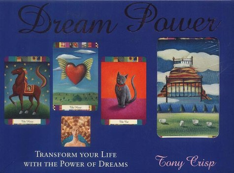 Dream Power: Transform Your Life with the Power of Dreams: Tony Crisp