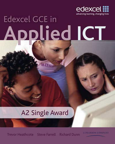 GCE in Applied ICT: A2 Student's Book: Heathcote, Trevor