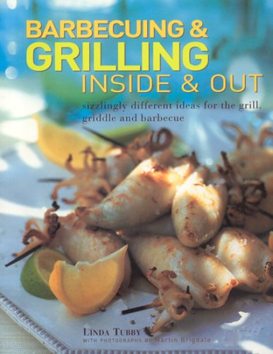 9781903141298: Barbecuing & Grilling: Inside and Out: Sizzling different ideas for the grill, griddle and barbeque
