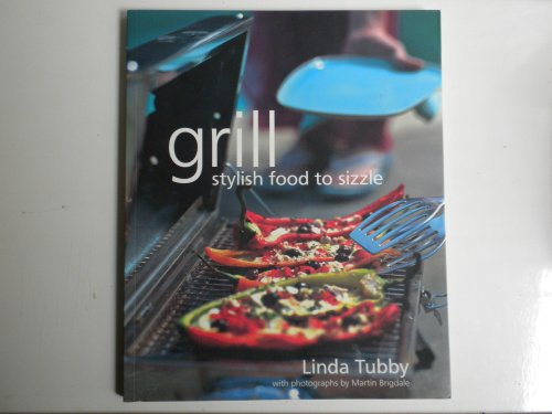 9781903141380: Grill: Stylish Food to Sizzle